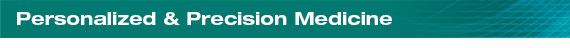 Personalized & Precision Medicine Column
