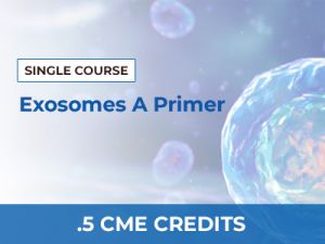 Exosomes A Primer by Kathy O'Neil Smith, M.D. | AMMG Continuing Education Credits (CME) Certification