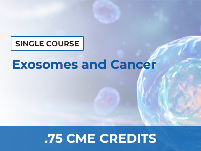 Exosomes and Cancer by Edwin Lee, M.D. | AMMG Continuing Education Credits (CME) Certification
