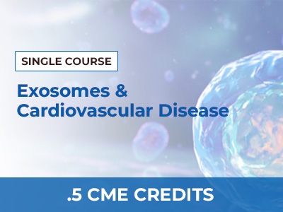 Exosomes & Cardiovascular Disease by George Shapiro, M.D. | AMMG Continuing Education Credits (CME) Certification