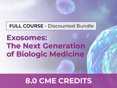 Exosomes: The Next Generation of Biologic Medicine, Bundle Course | AMMG Continuing Education Credits (CME) Certification
