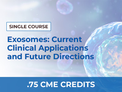 Exosomes: Current Clinical Applications and Future Directions by William Kapp III, M.D., MS, FAAOS | AMMG Continuing Education Credits (CME) Certification