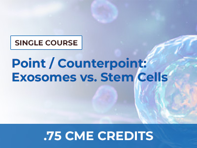Point / Counterpoint: Exosomes vs. Stem Cells by George Shapiro, M.D. and William Kapp III, M.D., MS, FAAOS | AMMG Continuing Education Credits (CME) Certification